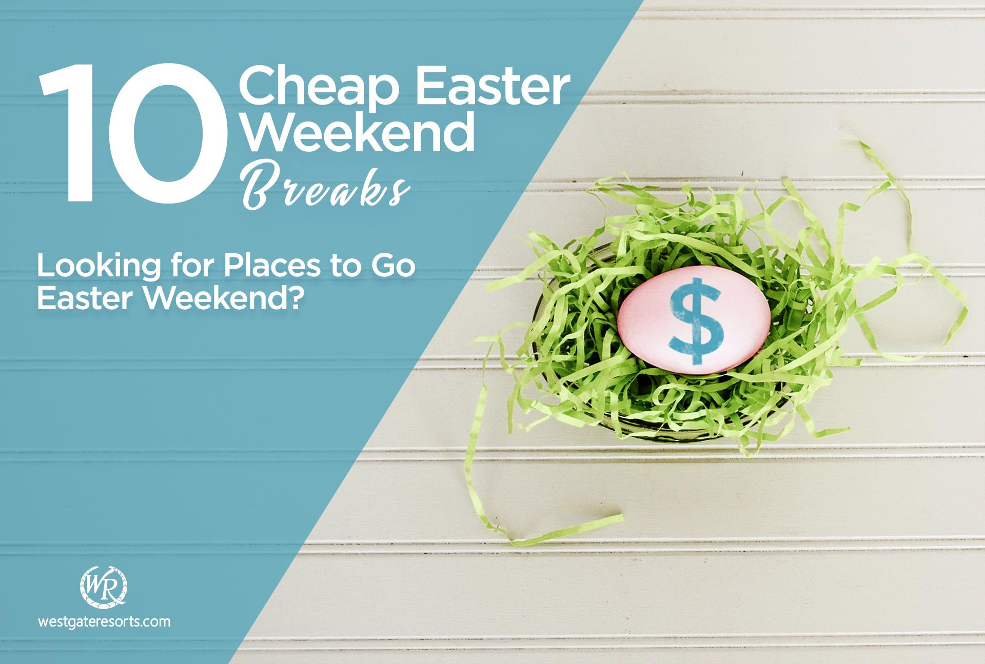 Cheap Easter Weekend Breaks for 2019 | Places to Go Easter Weekend 2019 | Westgate Resorts