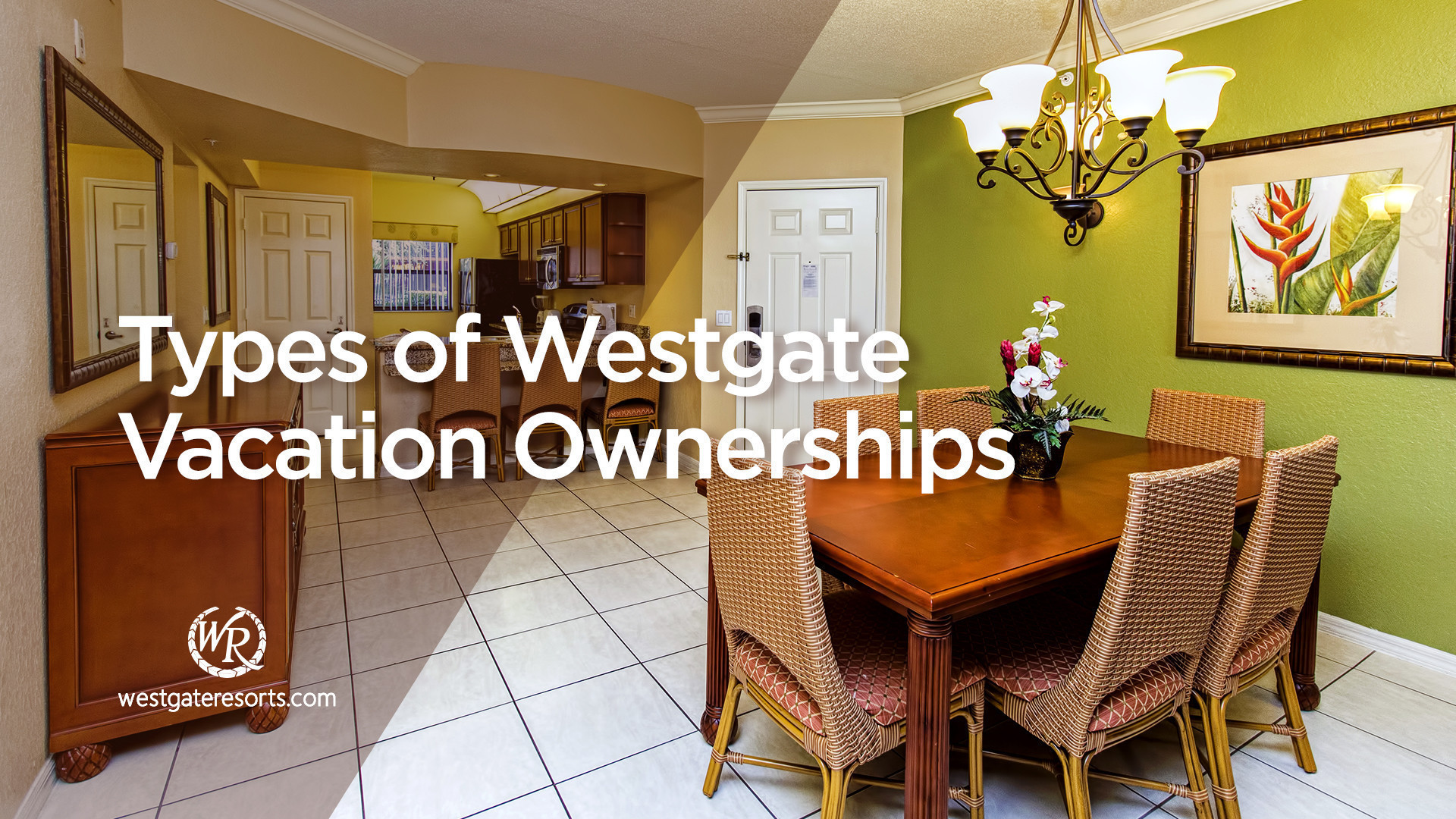 Types of Westgate Vacation Ownerships | Westgate Vacation Ownership | Westgate Timeshare
