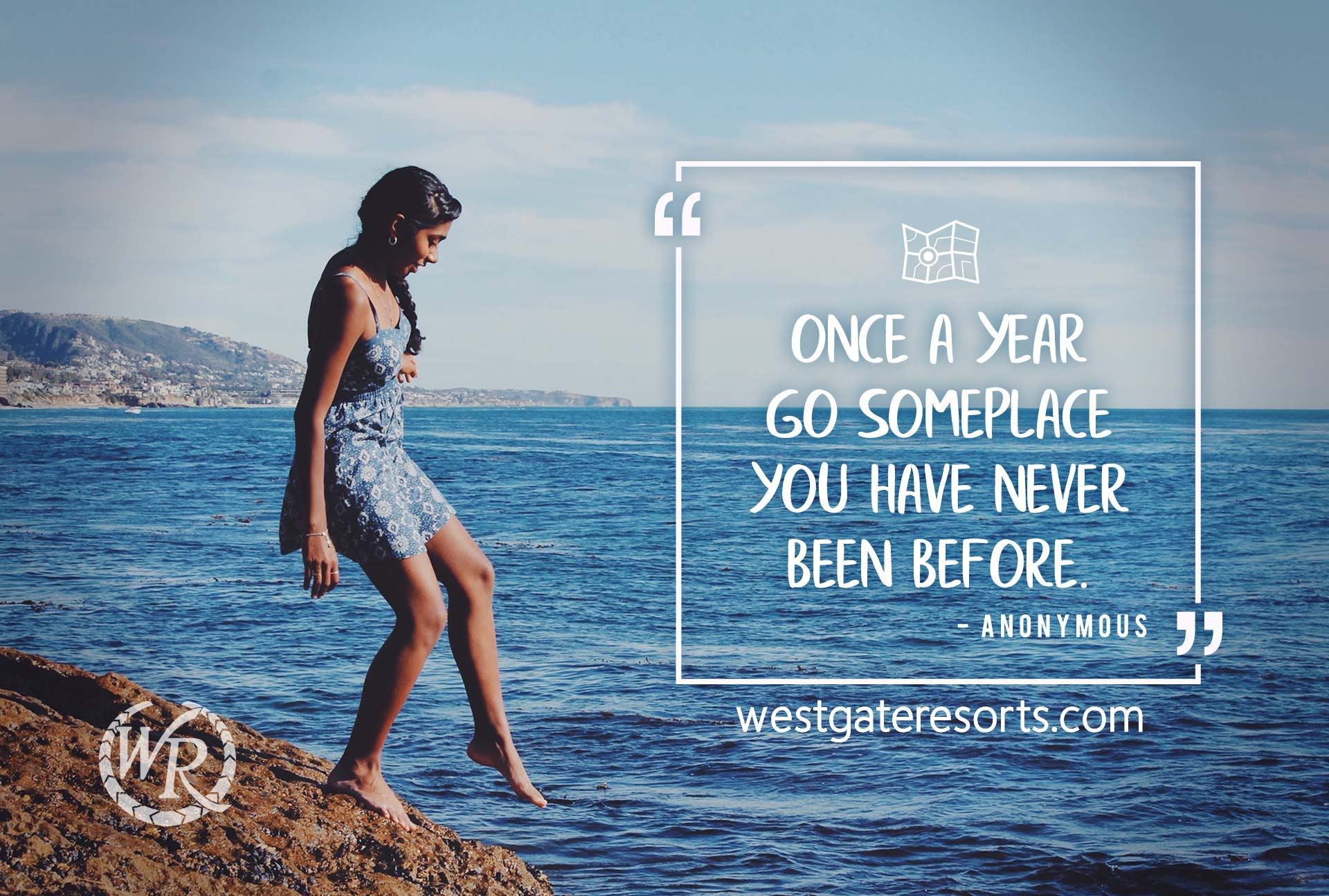 Once a year, go someplace you've never been before | Travel Motivation Quotes | Westgate Resorts