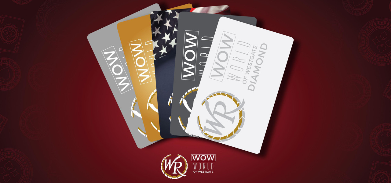 WOW! Rewards Program | Westgate Las Vegas Resort & Casino