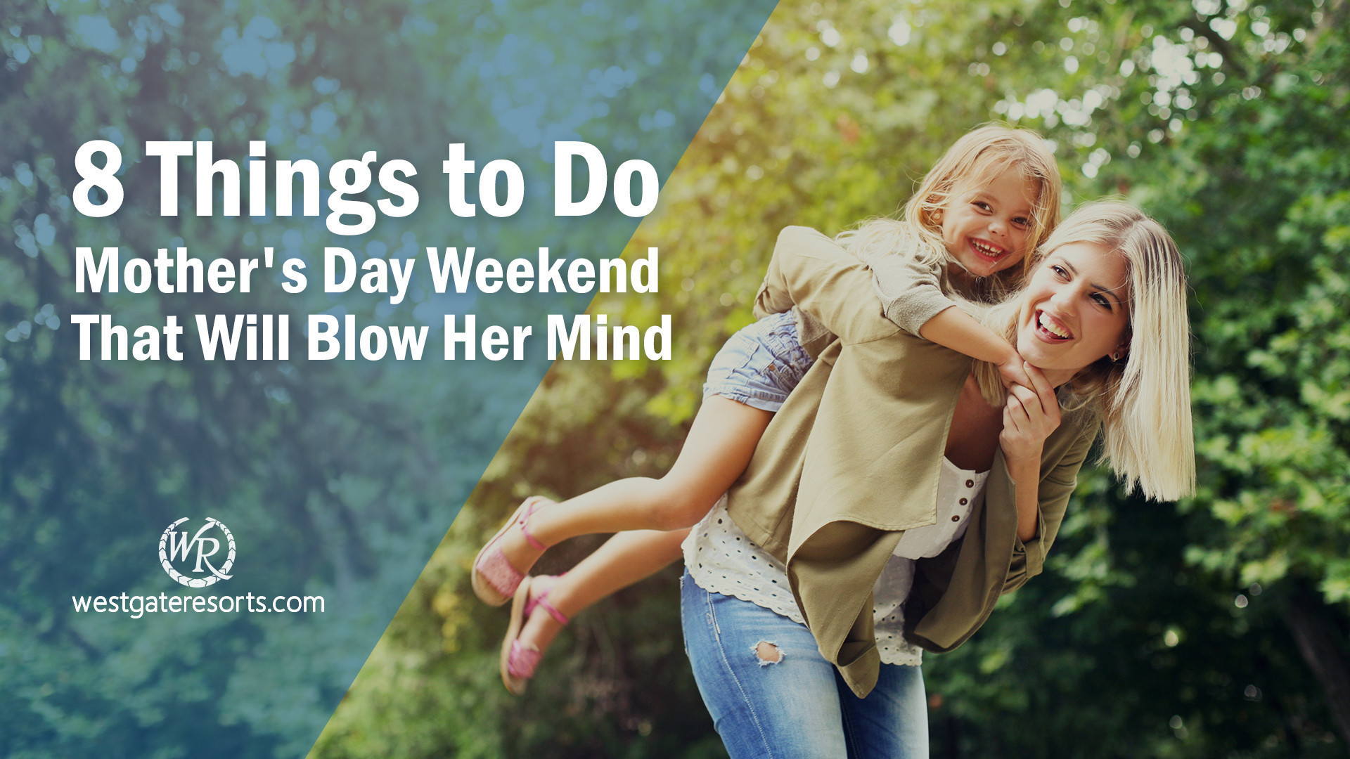 8 Things to Do Mother's Day Weekend | Mother's Day Weekend Ideas | Westgate Resorts