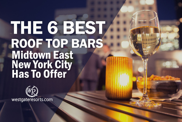 The 6 Best Rooftop Bars Midtown East New York City Has To Offer