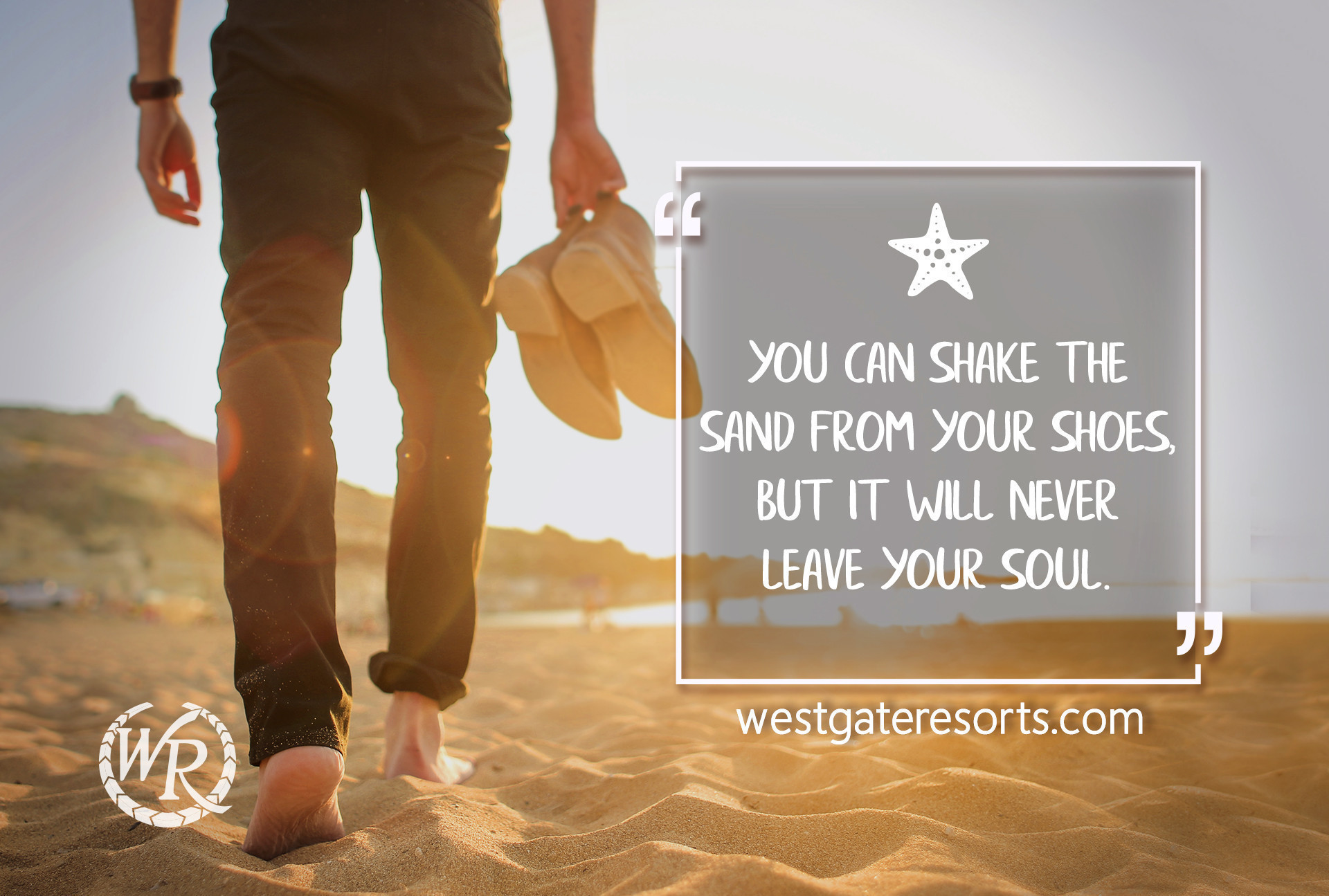 You can shake the sand from your shoes, but it will never leave your soul | Travel Motivation Quotes | Inspiring Sayings