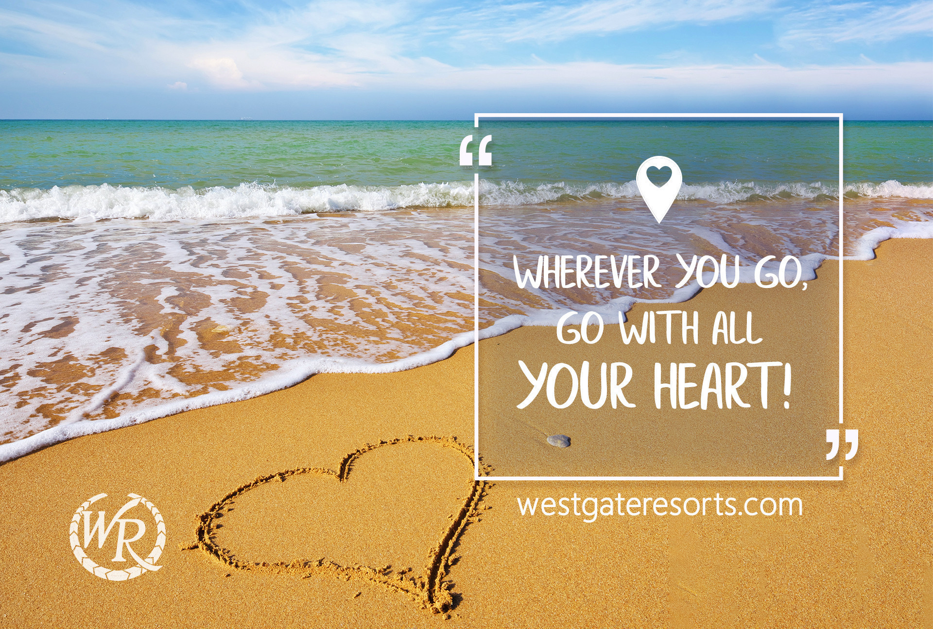 Wherever you go, go with all your heart | Travel Motivation Quotes | Inspirational Travel Sayings