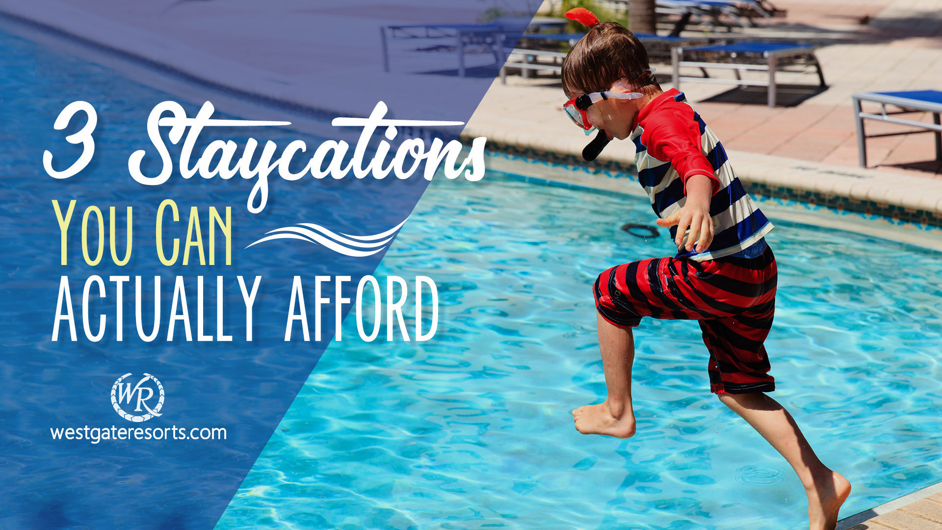 3 Hotel Staycation Promotions This Summer You Can Afford | Hotel Staycation Promotion | Westgate Resorts