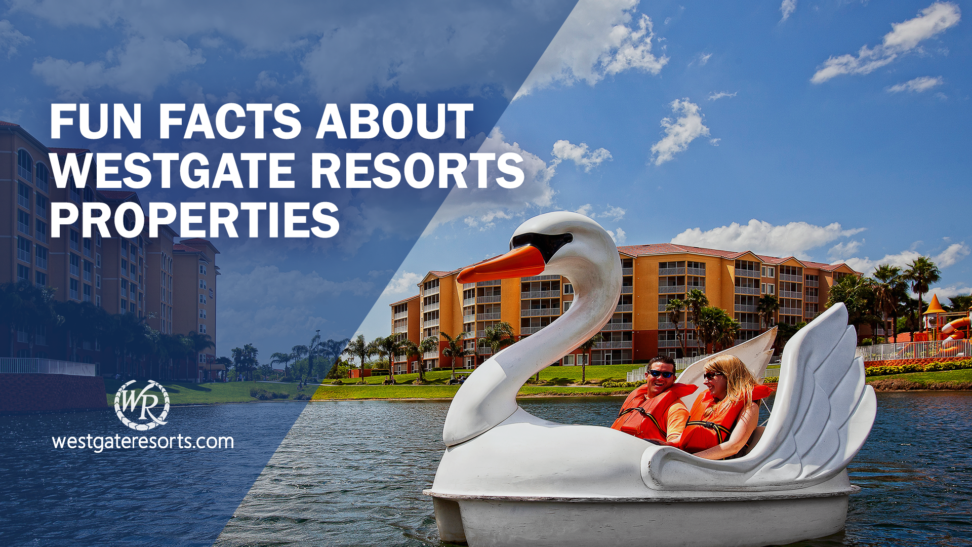 Fun Facts About Westgate Properties | Westgate Timeshare Owners | Westgate Resorts