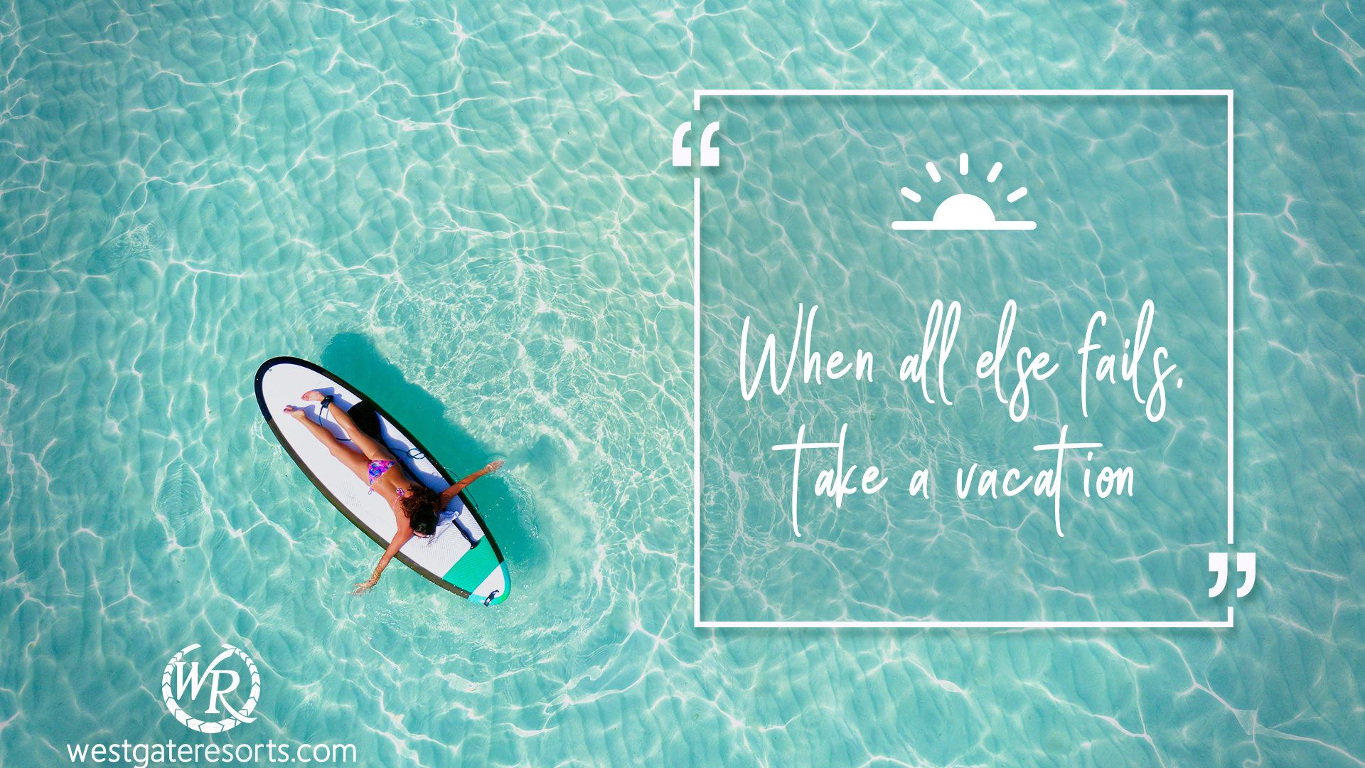 When All Else Fails, Take a Vacation | Betty Williams | Motivational Travel Quotes