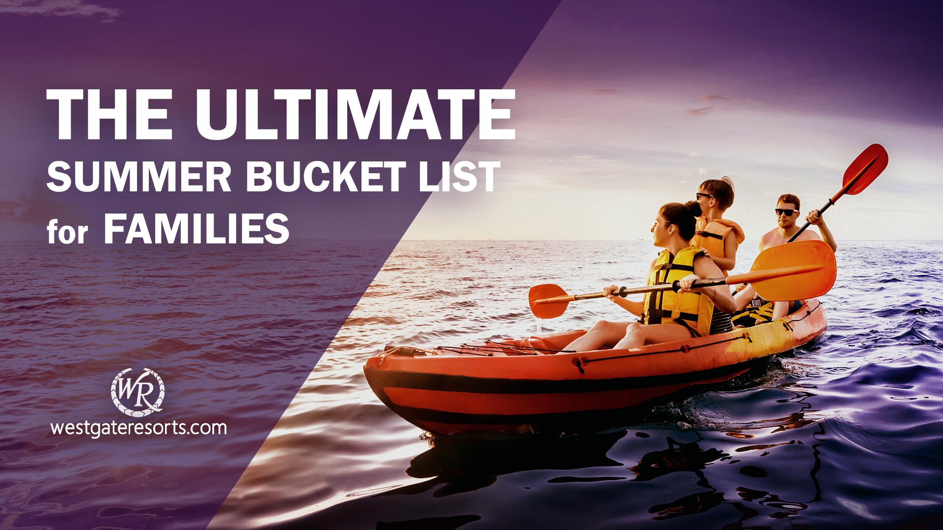 The Ultimate Summer Bucket List for Families | Summer Bucket List Ideas | Westgate Resorts