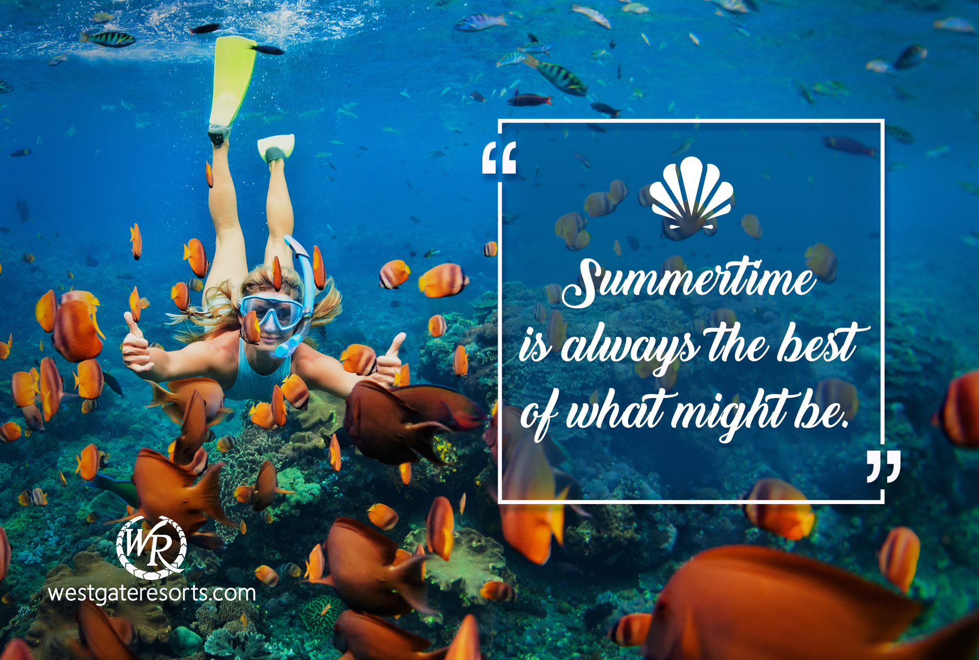 Summertime is always the best of what might be | Travel Motivation Quotes | Westgate Resorts