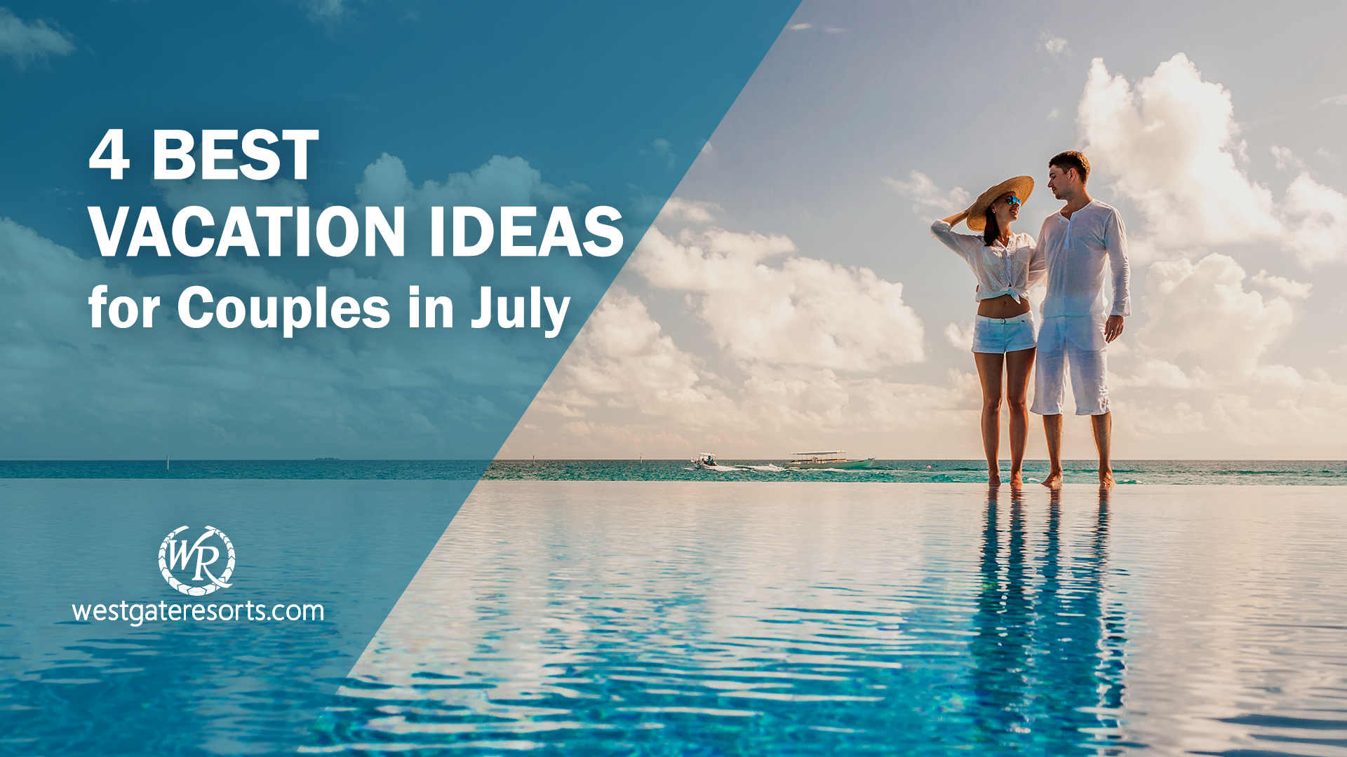 4 Best Vacation Ideas for Couples in July | Best Vacation Spots in July | Westgate Resorts