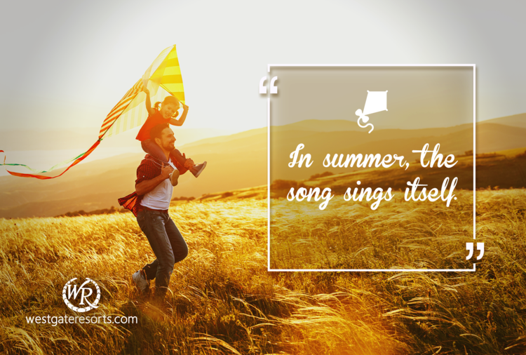 In Summer, the Song Sings Itself | William Carlos Williams | Motivational Travel Quotes