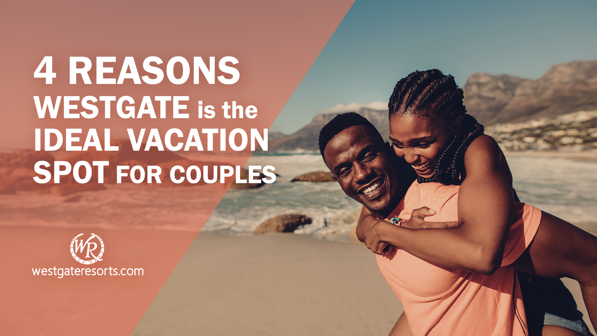 4 Reasons Westgate is the Ideal Vacation Spot for Couples | Westgate Resorts