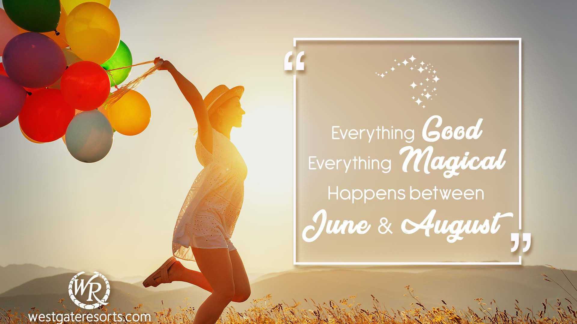 Everything Good, Everything Magical Happens Between the Months of June and August | Jenny Han | Motivational Travel Quotes