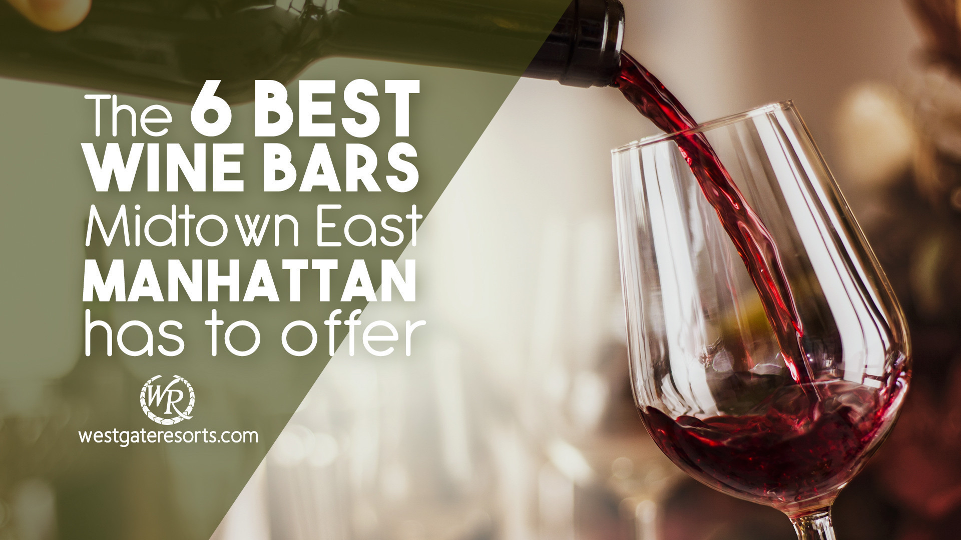 The 6 Best Wine Bars Midtown East Manhattan Has To Offer | Westgate New York City