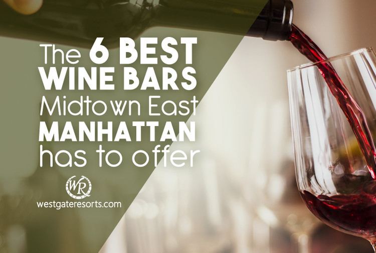 The 6 Best Wine Bars Midtown East Manhattan Has To Offer