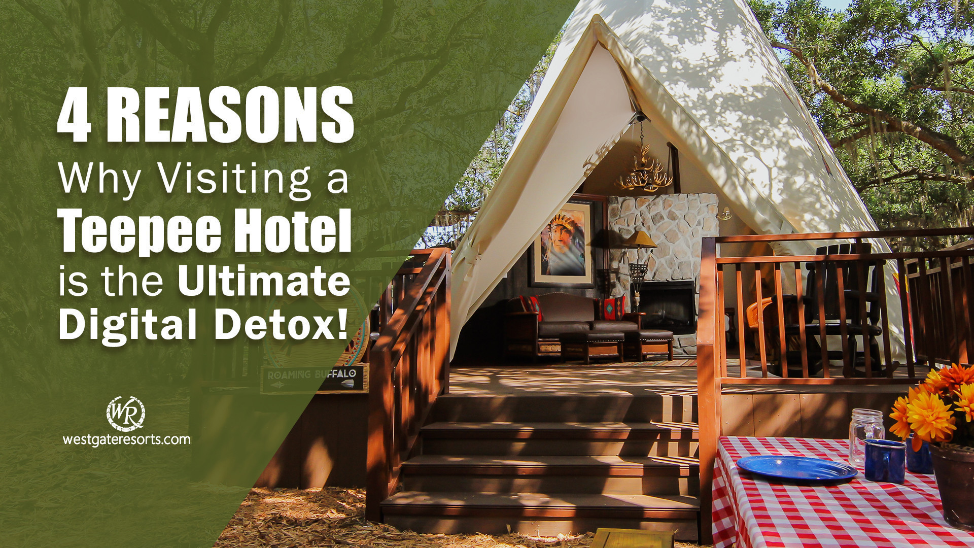 Teepee Hotels for Digital Detox | Teepee Hotels & Teepee Camping | Westgate Resorts