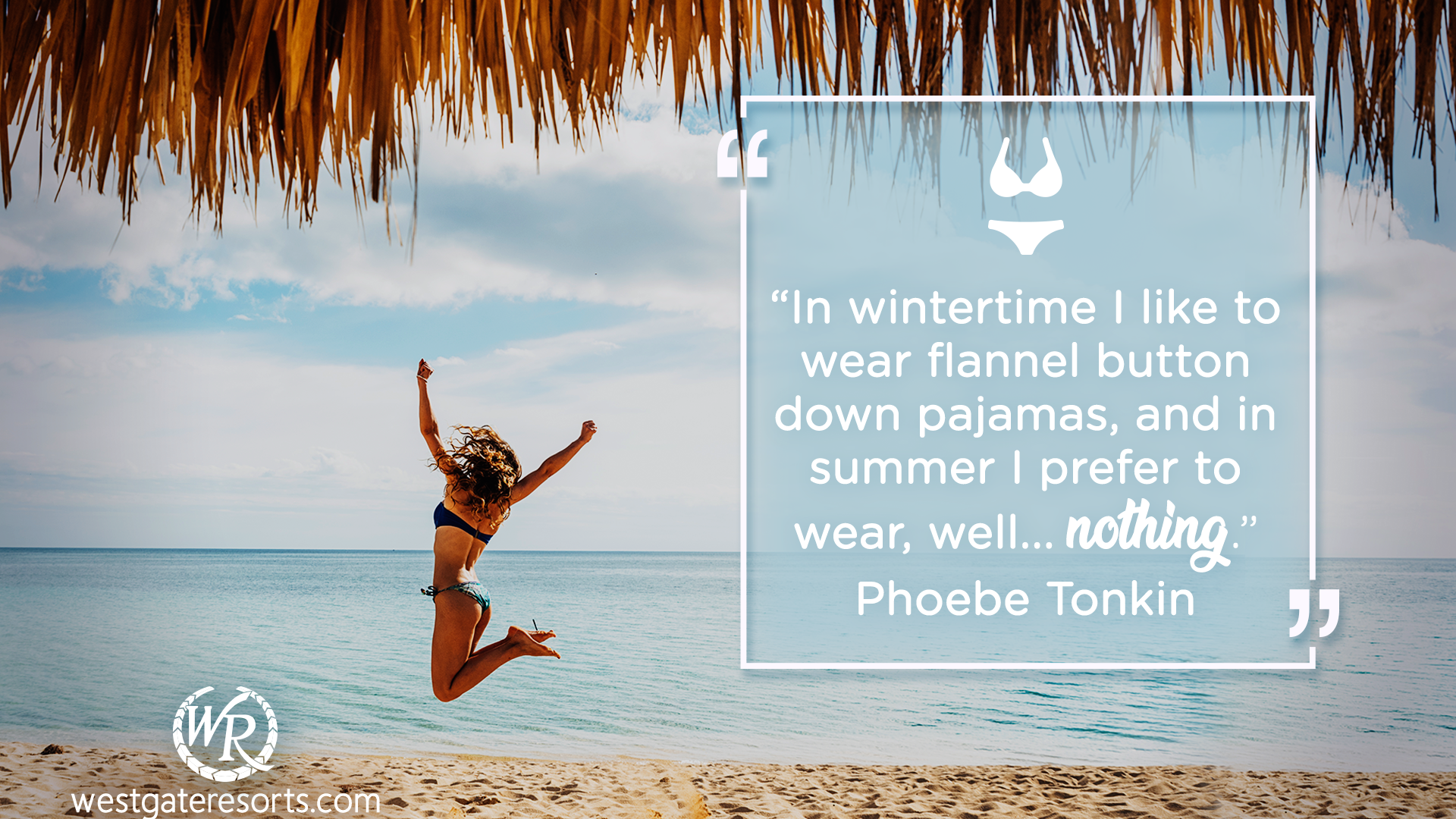 In Wintertime I Like to Wear Flannel Button Down Pajamas, and in Summer I Prefer to Wear, Well... Nothing | Phoebe Tonkin | Motivational Travel Quotes