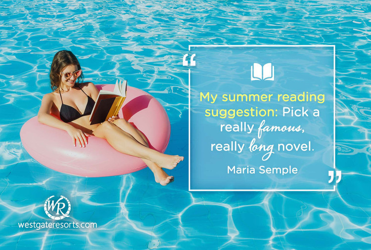 My Summer Reading Suggestion: Pick a Really Famous, Really Long Novel | Maria Semple | Motivational Travel Quotes