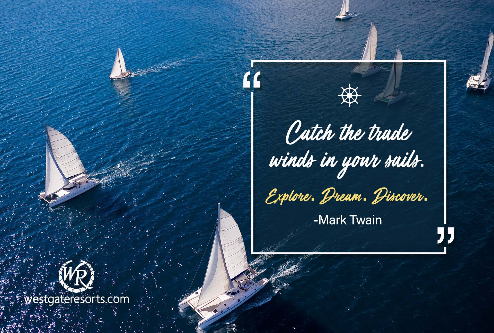 Catch the trade winds in your sails. Explore. Dream. Discover | Travel Motivational Quotes