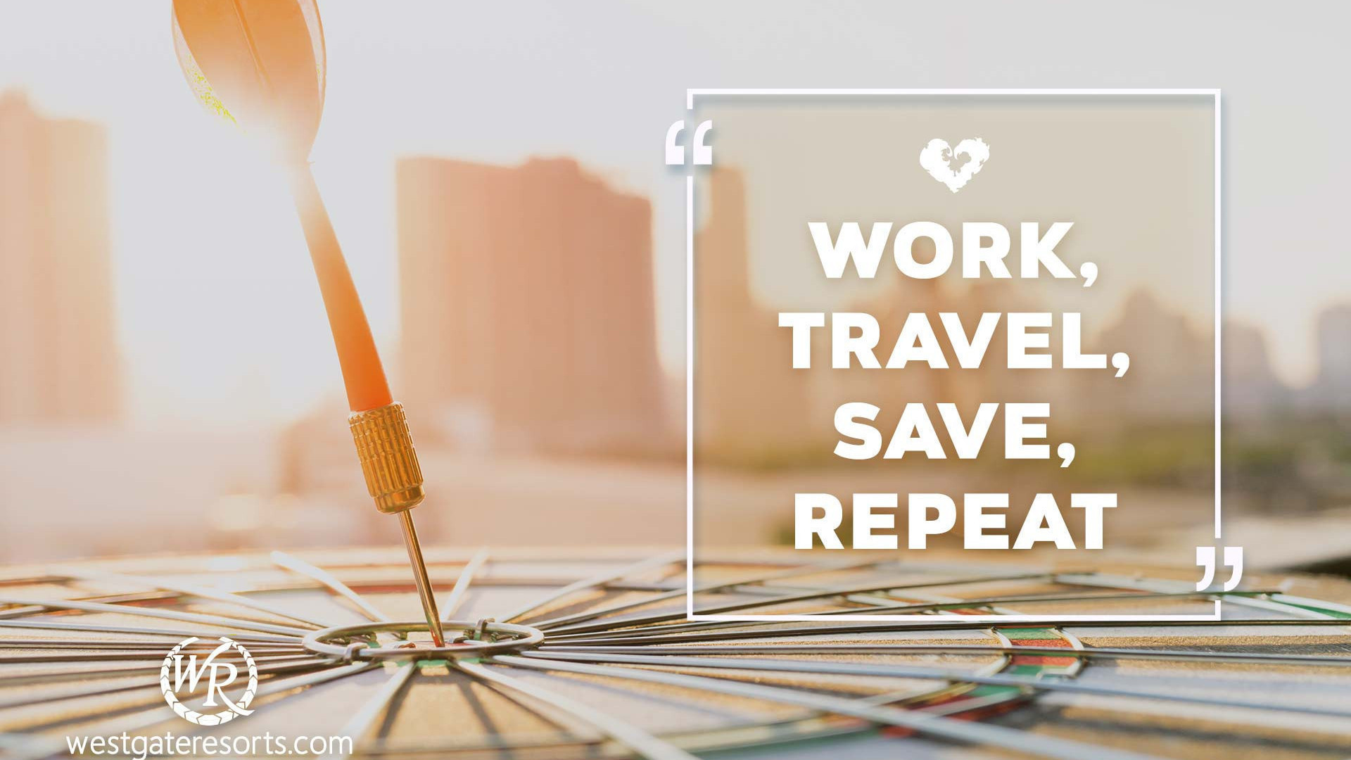 Work, Travel, Save, Repeat | Motivational Travel Quotes