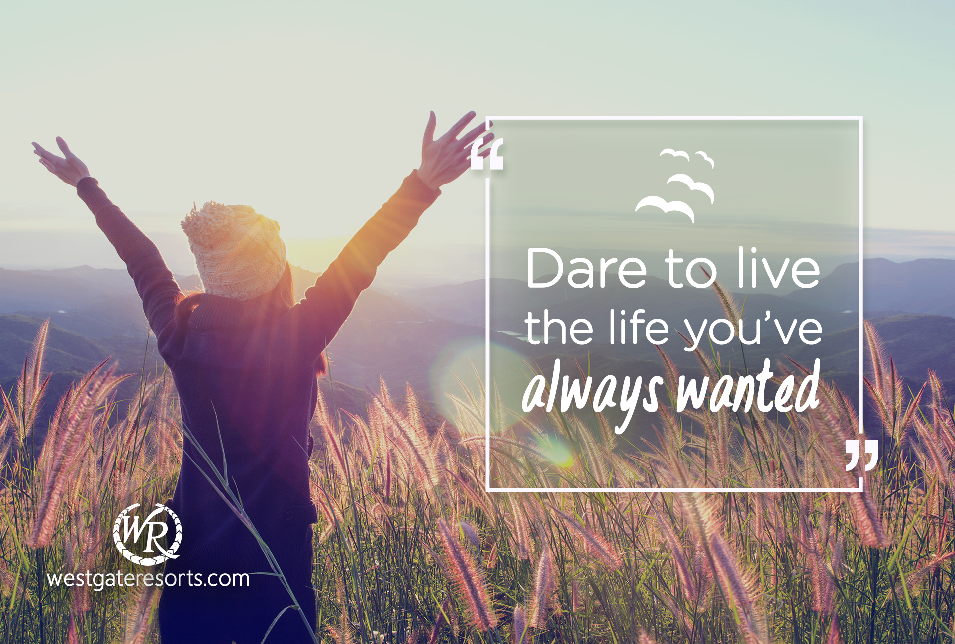 Dare to live the life you've always wanted | Travel Motivational Quotes