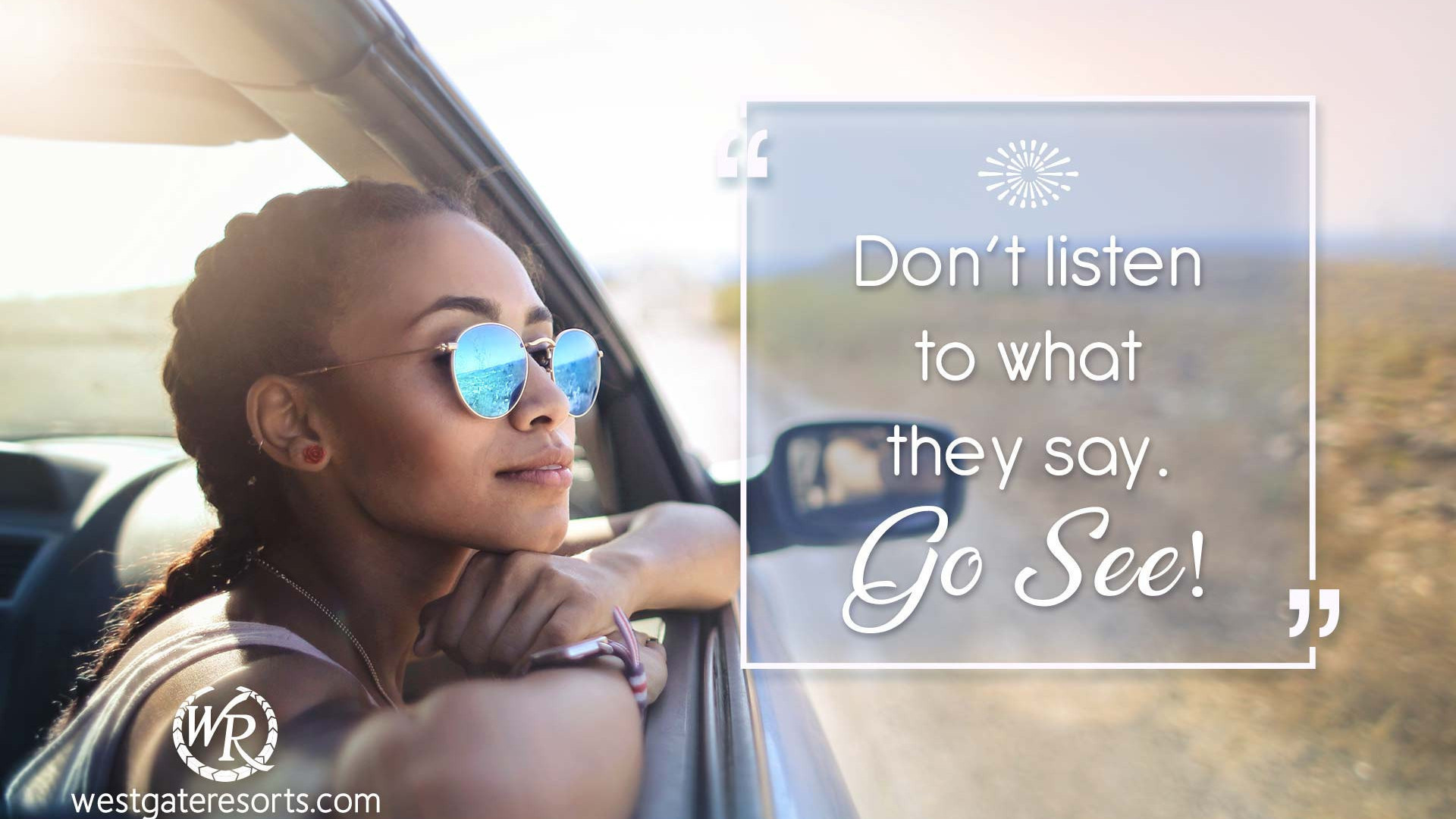 Don't Listen to What They Say. Go See. | Motivational Travel Quotes