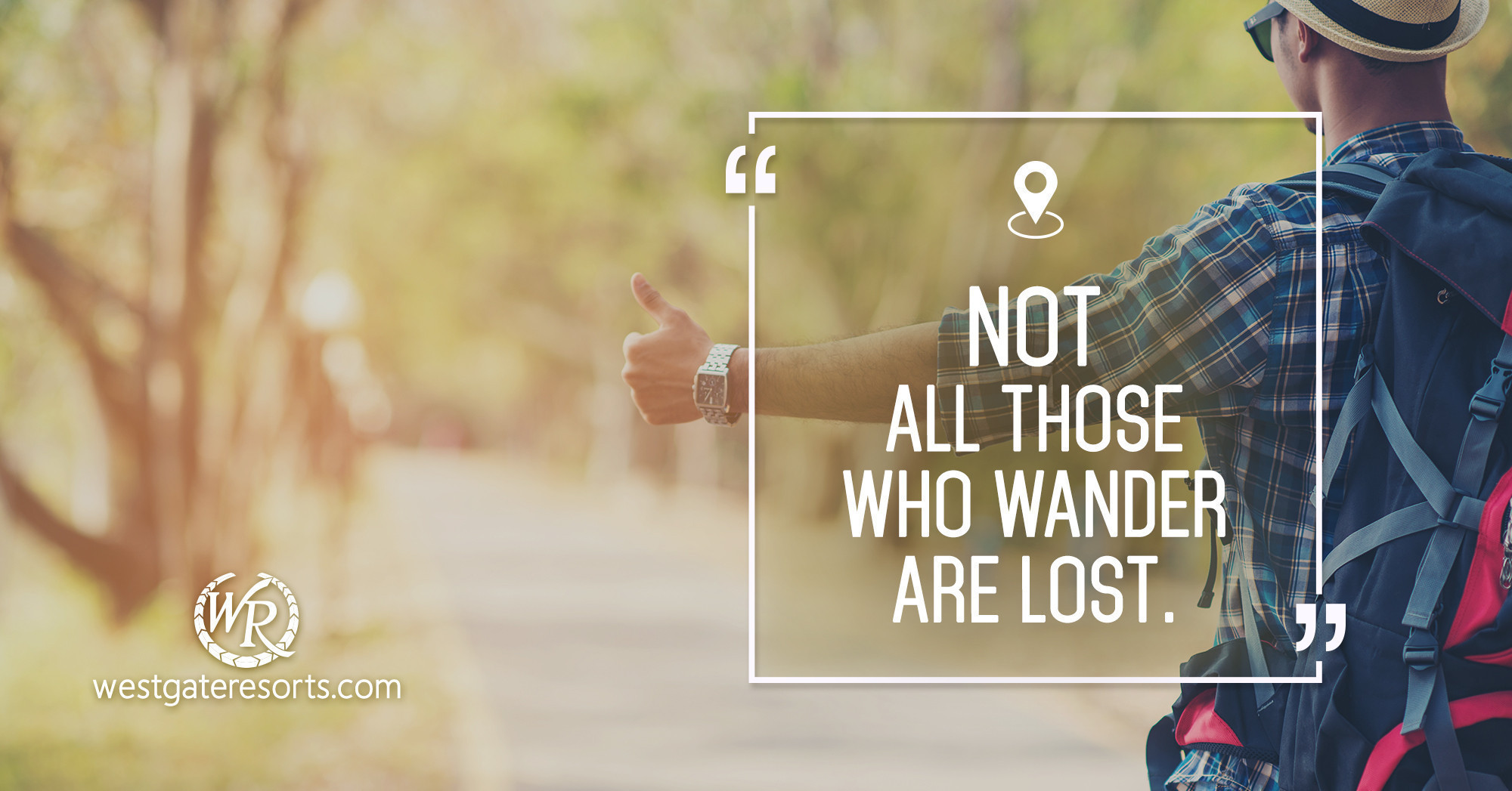Not All Those Who Wander Are Lost. | Travel Motivational Quotes