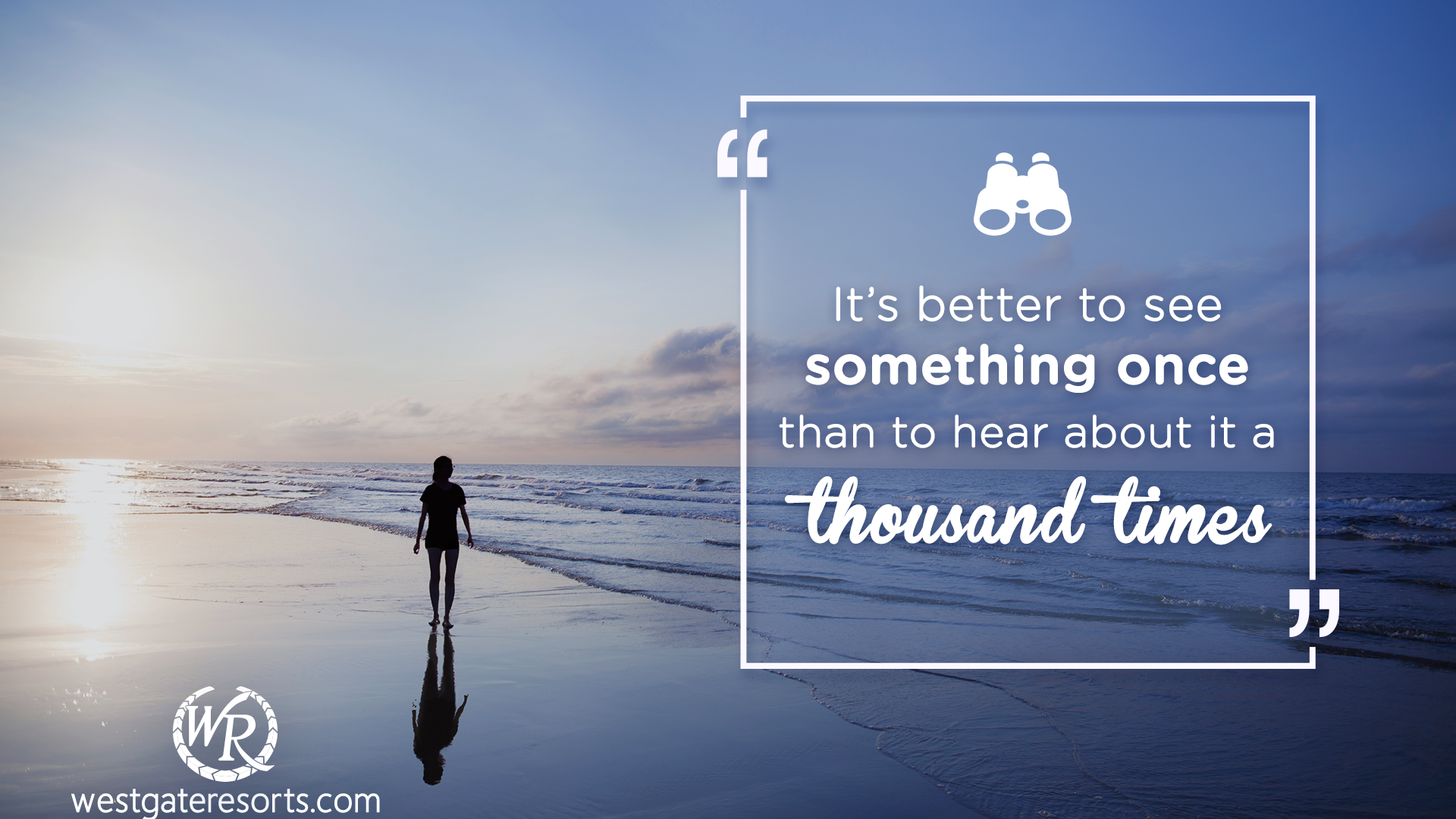 It's Better to See Something Once Than to Hear About It a Thousand Times | Motivational Travel Quotes