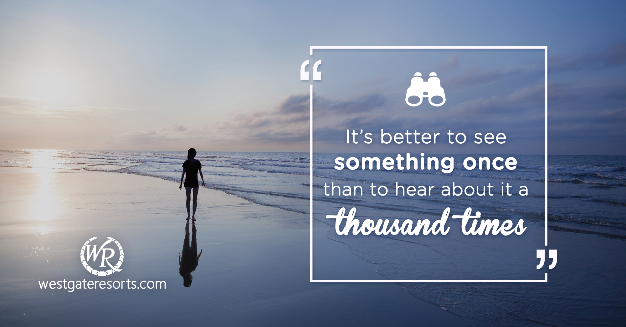 It's Better to See Something Once Than to Hear About It a Thousand Times   Travel Motivational Quotes
