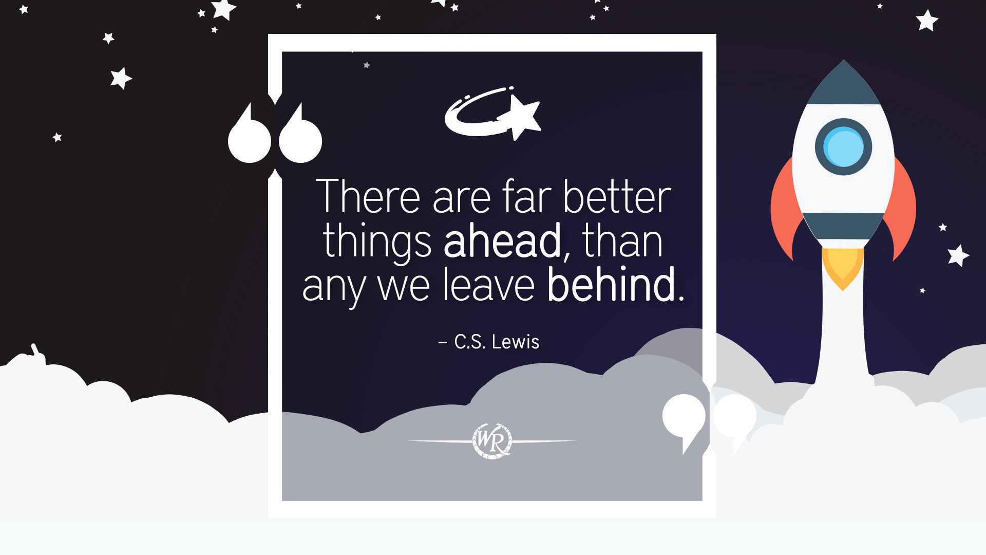 There Are Far Better Things Ahead, Than Any We Leave Behind | C.S. Lewis | Motivational Travel Quotes