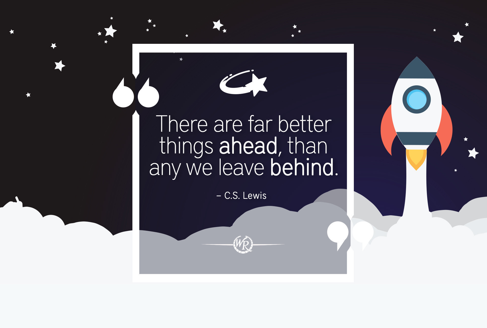There are far better things ahead, than any we leave behind | Quotes by C.S. Lewis | Motivating Quotes About Travel