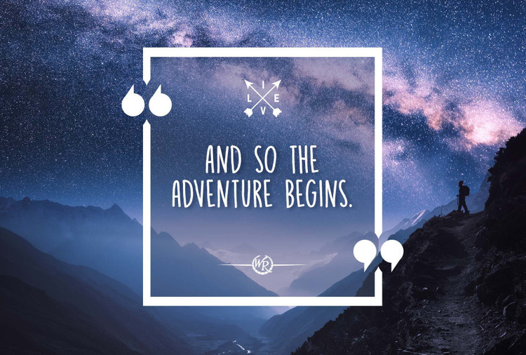 And So The Adventure Begins | Motivational Travel Quotes