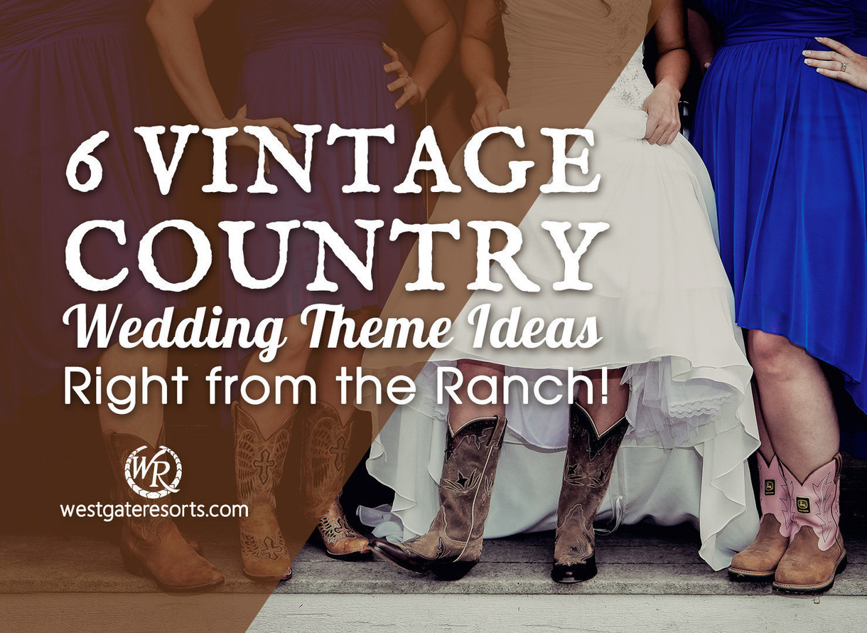 Bride Guide 6 Vintage Country Wedding Theme Ideas Right