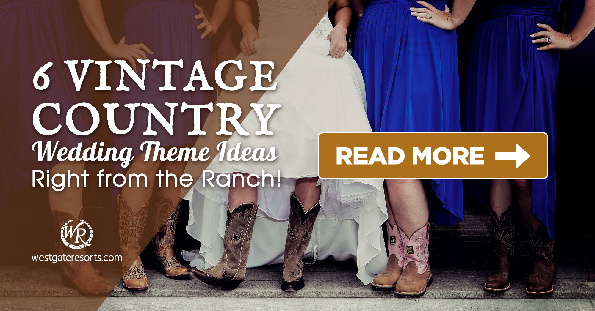 Bride Guide: 6 Vintage Country Wedding Theme Ideas Right From the Ranch! | Westgate River Ranch