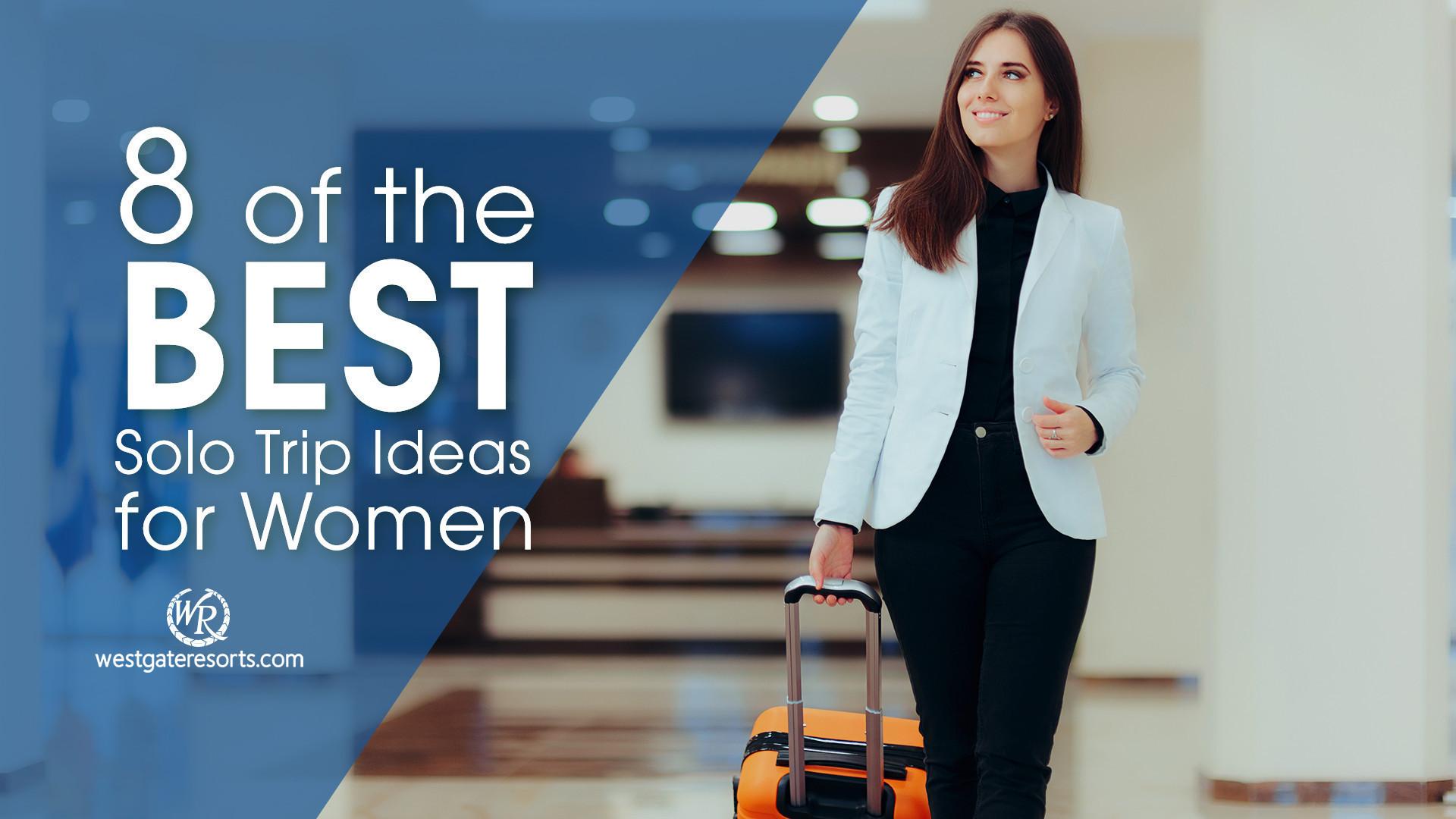 8 Of the Best Solo Trip Ideas for Women   Solo Trip Ideas   Trips for Women
