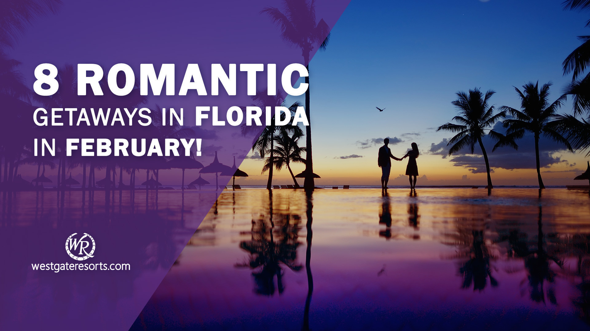 8 Romantic Getaways in Florida in February! | Florida Getaways & Day Trips | Westgate Resorts