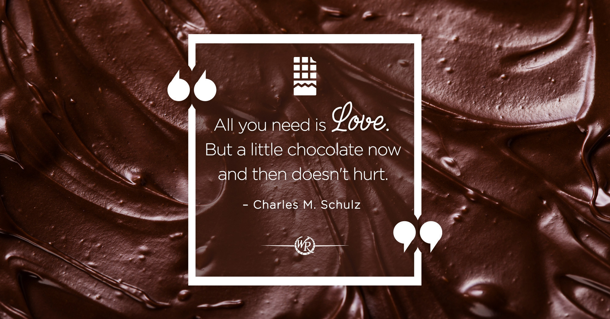 All You Need Is Love. But a Little Chocolate Now And Then Doesn't Hurt. | Travel Motivational Quotes