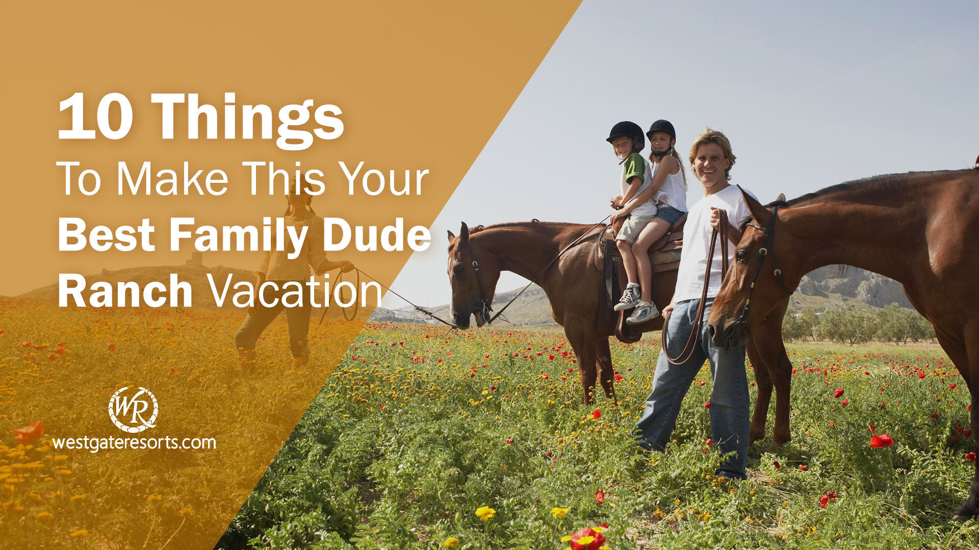 10 Things To Do On Your Family Dude Ranch Vacation | Westgate River Ranch Resort & Rodeo | Best Family Dude Ranch Vacations