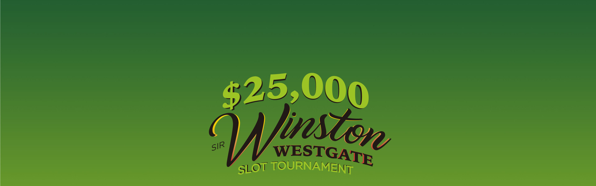 Win Big at the Sir Winston Westgate $25,000 Slot Tournament June 7-8, 2019 at the Westgate Las Vegas Resort & Casino