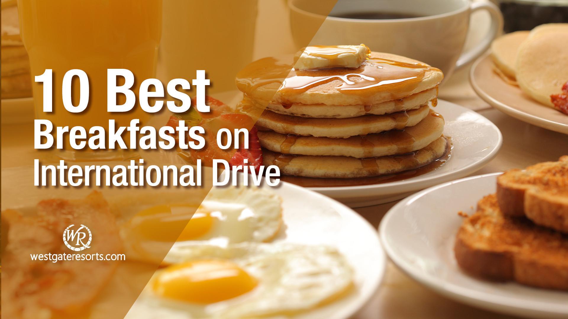 10 Best Breakfasts in Orlando on International Drive | I Drive Breakfast Guide For Orlando