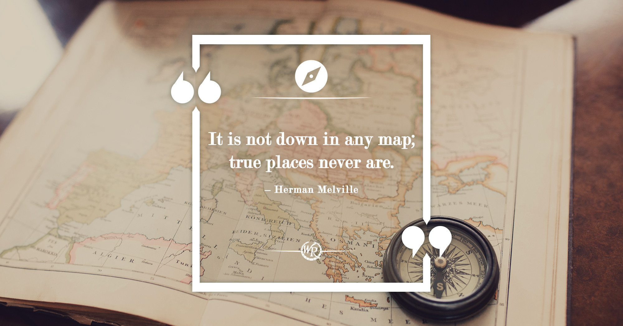 It Is Not Down In Any Map; True Places Never Are | Motivational Travel Quotes