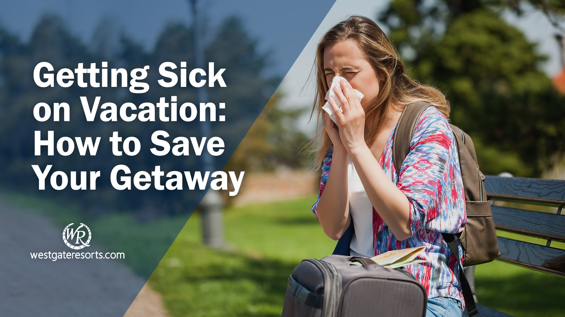 Getting Sick on Vacation: How to Save Your Getaway From Ill-Timed Illness | How To Avoid Getting Sick Before Vacation And What To Do About It After You Do Get Sick!