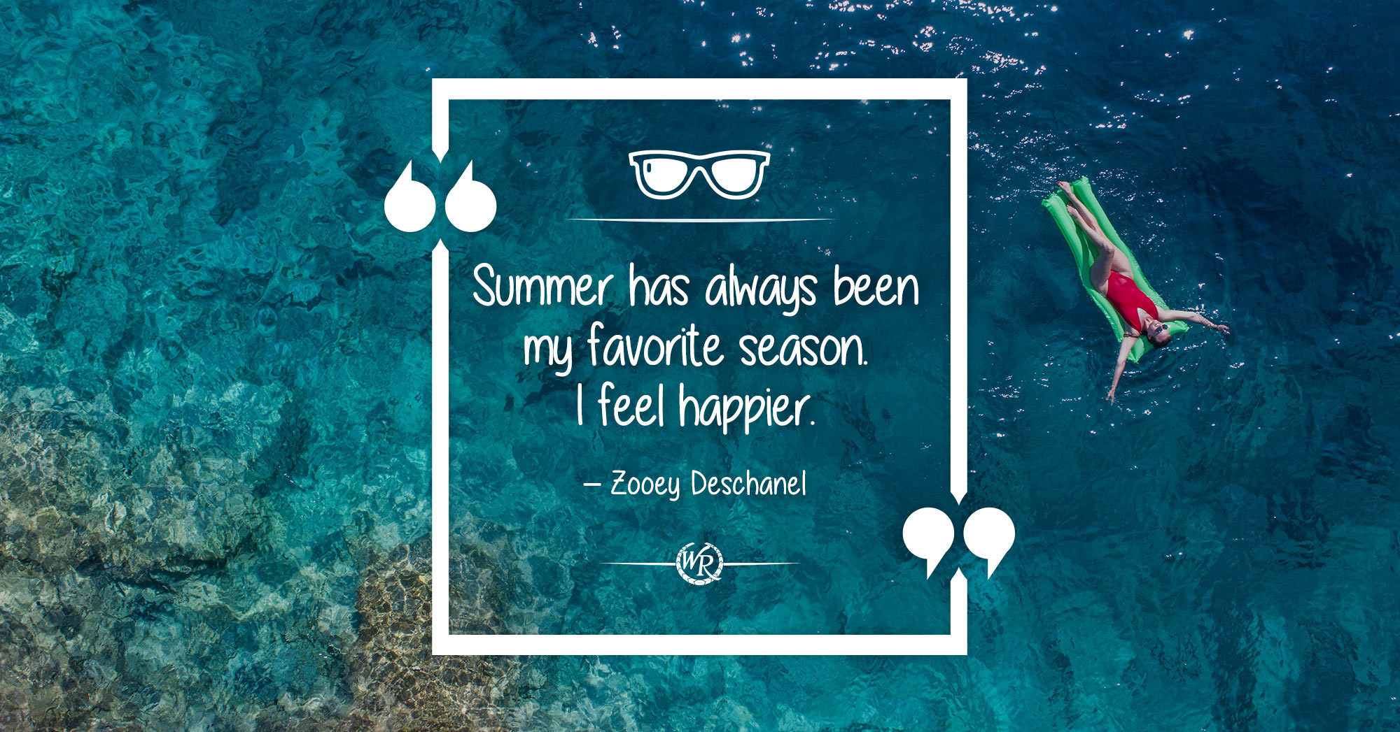 Summer Has Always Been My Favorite Season. I Feel Happier. | Motivational Summer Quotes