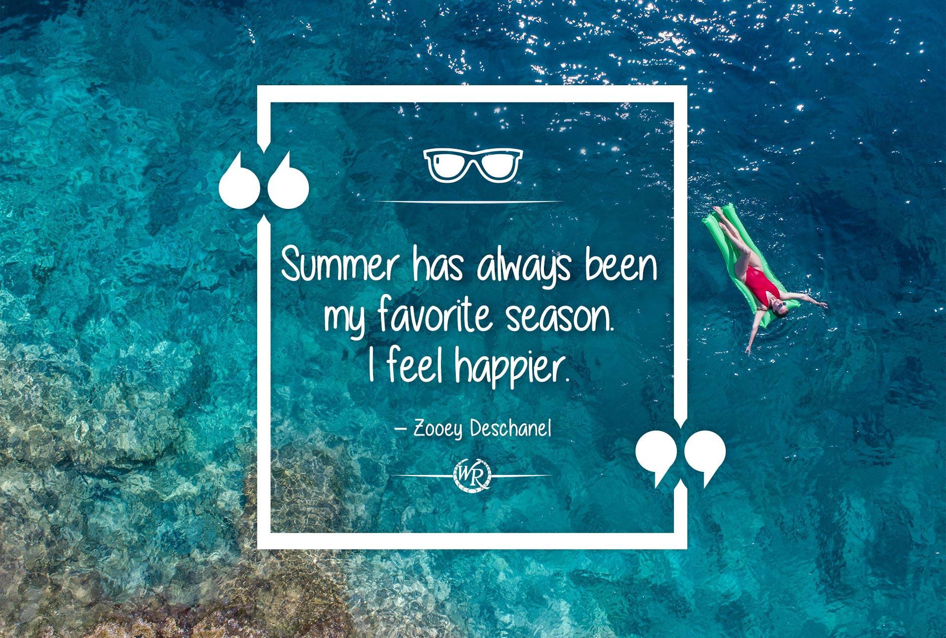 Summer Has Always Been My Favorite Season. I Feel Happier | Zooey Deschanel | Motivational Travel Quotes