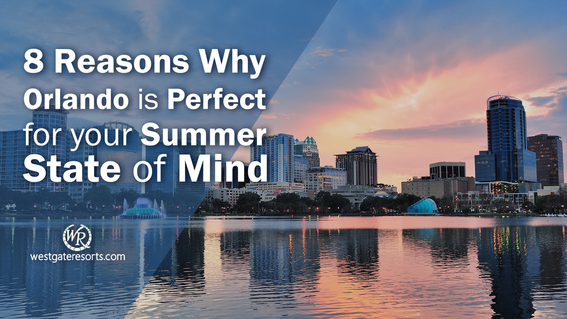 8 Reasons Why Orlando Is The Place To Visit For Your Summer State Of Mind! | Orlando In The Summer