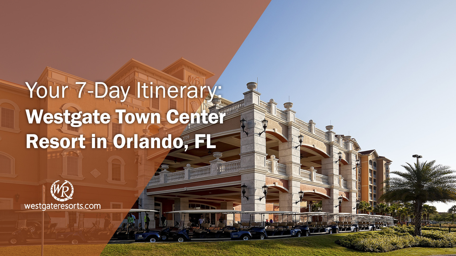 Your 7-Day Orlando Itinerary: Westgate Town Center Resort, Orlando, FL