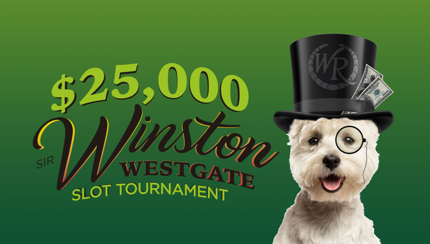 Sir Winston Westgate $25,000 Slot Tournament | Westgate Las Vegas Resort & Casino