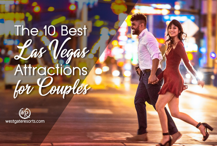10 Best Las Vegas Attractions For Couples!