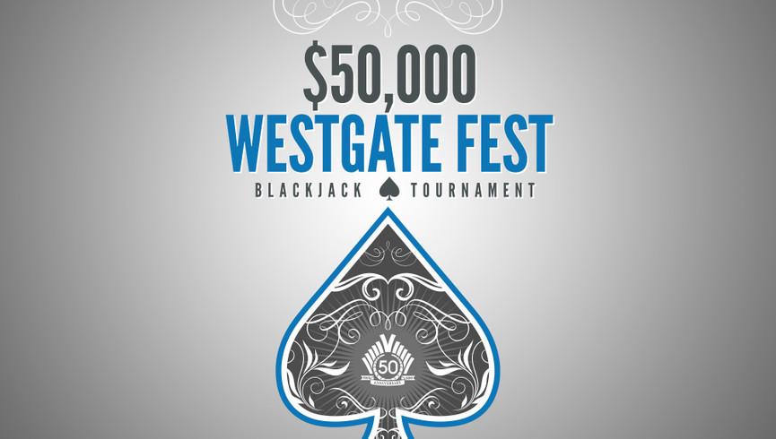 50K Westgate Fest Blackjack Tournament | Westgate Las Vegas