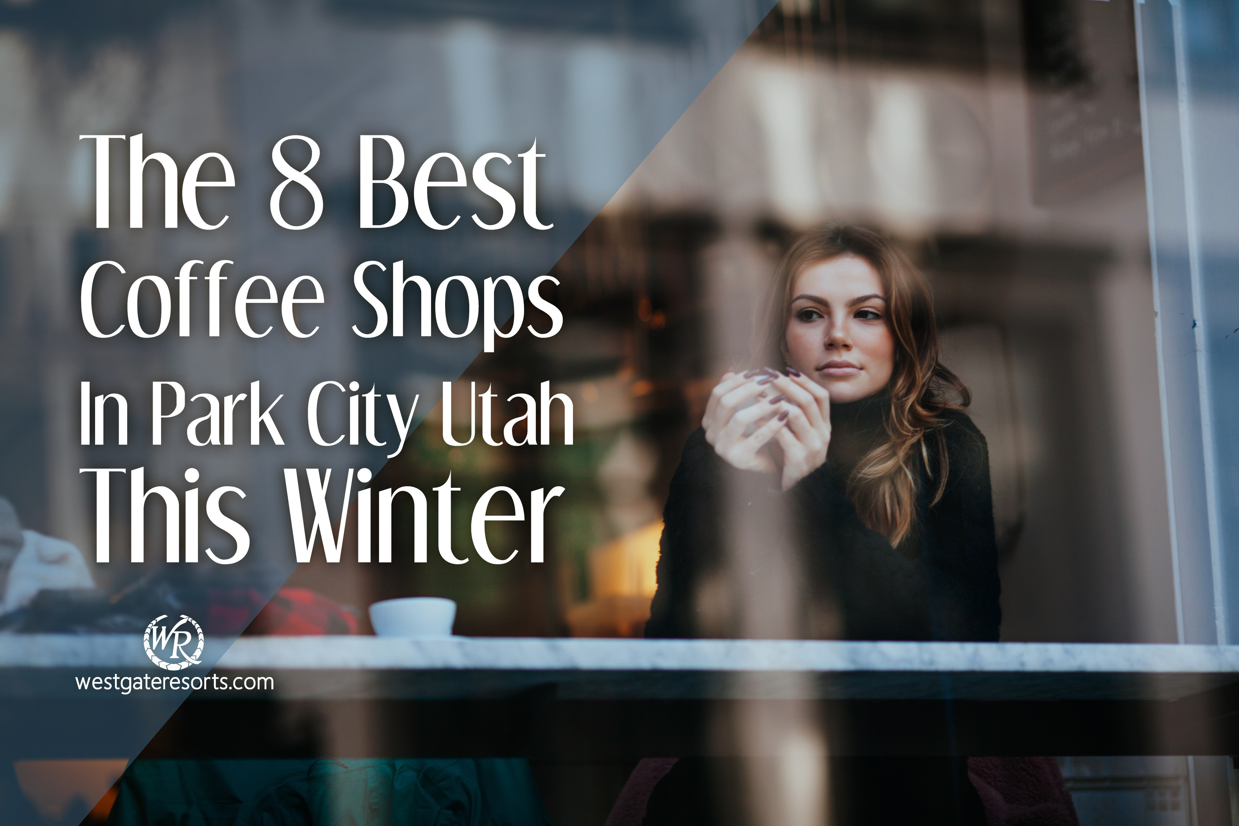 The 8 Best Coffee Shops In Park City Utah This Winter | Park City Coffee Shops